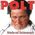 Attacke auf Geistesmensch Hörspiel von Gerhard Polt Gesprochen von: Gerhard Polt