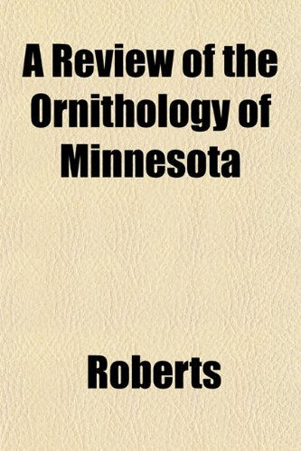 A Review of the Ornithology of Minnesota
