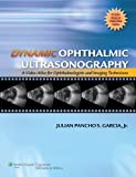 Dynamic Ophthalmic Ultrasonography: A Video Atlas for Ophthalmologists and Imaging Technicians (The Advanced Retinal Imaging Center Collection of The New York Eye and Ear Infirmary)
