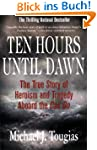 Ten Hours Until Dawn: The True Story...