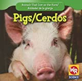 img - for Pigs/Cerdos (Animals That Live On The Farm/Animales Que Viven en la Granja) book / textbook / text book