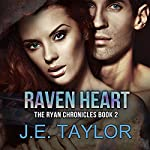 Raven Heart: The Ryan Chronicles, Book 2 | J.E. Taylor
