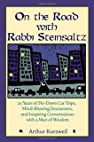 On the Road with Rabbi Steinsaltz: 25 Years of Pre-Dawn Car Trips, Mind-Blowing Encounters, and Inspiring Conversations with a Man of Wisdom (0787983241) by Arthur  Kurzweil