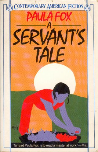 A Servant's Tale (Contemporary American Fiction Series), Paula Fox