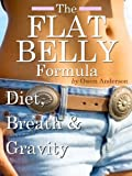 img - for The Flat Belly Formula: Diet, Breath & Gravity (No Nonsense Health & Fitness) book / textbook / text book