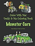 img - for Color With Me! Daddy & Me Coloring Book: Monster Cars book / textbook / text book