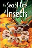 The Secret Life of Insects: An Entomological Alphabet (1412810116) by Milward, Peter