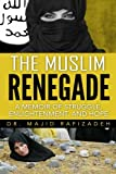 The Muslim Renegade: A Memoir of Struggle, Defiance and Enlightenment