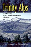 img - for The Trinity Alps: A Hiking and Backpacking Guide 4th edition by Luther Linkhart (2004) Paperback book / textbook / text book