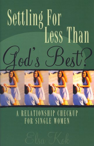 Settling  for Less Than God's Best?: A Relationship Checkup for Single Women PDF