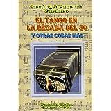 El Tango En La Década Del 50 (Spanish Edition)