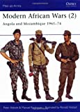 Modern African Wars (2) : Angola and Mozambique 1961-74 (Men-At-Arms Series, 202)