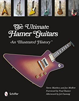 Downloads The Ultimate Hamer Guitars: An Illustrated History