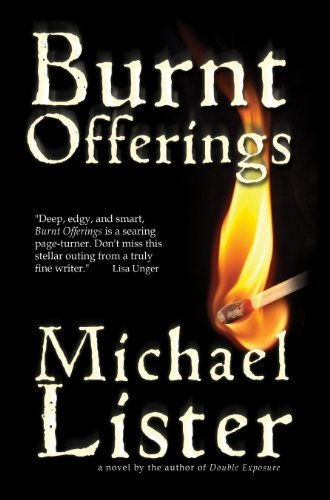 Just 99 Cents! Don't Miss Multi Award-Winning novelist Michael Lister's Intense Thriller Burnt Offerings