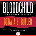 Bloodchild and Other Stories Audiobook by Octavia E. Butler Narrated by Janina Edwards
