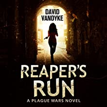 Reaper's Run: Plague Wars Series, Book 1 Audiobook by David VanDyke Narrated by Artie Sievers