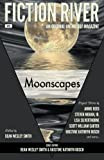 Fiction River: Moonscapes (Fiction River: An Original Anthology Magazine) (Volume 6)