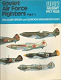 Soviet Air Force Fighters, Part 1 (WWII Aircraft Fact Files)