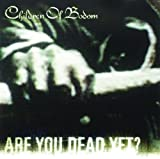 Are You Dead Yet? Children Of Bodom