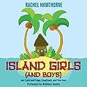 Island Girls (and Boys) Audiobook by Rachel Hawthorne Narrated by Brittany Joyner
