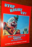 Step Right Up: The Adventure of Circus in America (1558701397) by Hoh, Lavahn G.