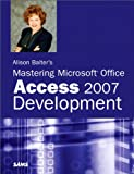 img - for Alison Balter's Mastering Microsoft Office Access 2007 Development book / textbook / text book