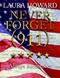 Never Forget (911): Always Remember (a Tribute to the Victims)