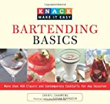 Knack Bartending Basics: More than 400 Classic and Contemporary Cocktails for Any Occasion (Knack: Make It easy)