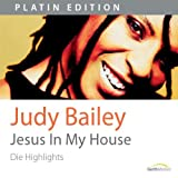"Jesus in my housevon ""Judy Bailey"""