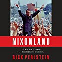 Nixonland: The Rise of a President and the Fracturing of America (       UNABRIDGED) by Rick Perlstein Narrated by Stephen R. Thorne
