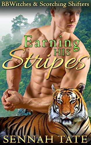Earning His Stripes (BBWitches & Scorching Shifters) PDF