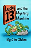 img - for Lucky 13 and The Mystery Machine book / textbook / text book