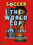 Soccer: The World Cup 1930-1990