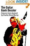 The Guitar Geek Dossier