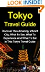 Tokyo Travel Guide: Discover This Ama...