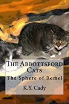The Abbottsford Cats: The Sphere of Remel (Volume 1)
