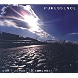 PURESSENCE / DON'T FORGET TO REMEMBER'by Puressence