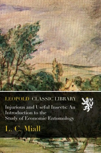 Injurious and Useful Insects: An Introduction to the Study of Economic Entomology PDF