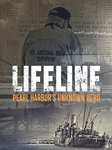 Lifeline: Pearl Harbor's Unknown Hero