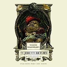 William Shakespeare's The Jedi Doth Return (       UNABRIDGED) by Ian Doescher Narrated by Marc Thompson, Jonathan Davis, Daniel Davis, Jeff Gurner, January Lavoy, Ian Doescher