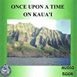 Once Upon a Time on Kaua'i | Mark Huff