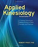 img - for Applied Kinesiology, Revised Edition: A Training Manual and Reference Book of Basic Principles and Practices book / textbook / text book