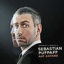 Auf Anfang Hörspiel von Sebastian Pufpaff Gesprochen von: Sebastian Pufpaff