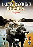 echange, troc Georges Bernage - The D.Day Landing Beaches: The Guide