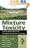 Mixture Toxicity: Linking Approaches from Ecological and Human Toxicology (Society of Environmental Toxicology and Chemist...