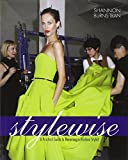 img - for Style Wise: A Practical Guide to Becoming a Fashion Stylist book / textbook / text book