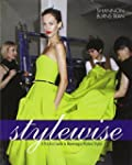 Stylewise: A Practical Guide to Becom...