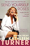 img - for Send Yourself Roses: Thoughts on My Life, Love, and Leading Roles book / textbook / text book