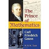Prince of Mathematics: Carl Friedrich Gauss