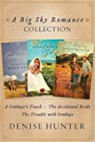 Big Sky Romance Collection: A Cowboys Touch, The Accidental Bride, The Trouble with Cowboys (A Big Sky Romance)